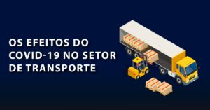 os efeitos do covid-19 no setor de transporte
